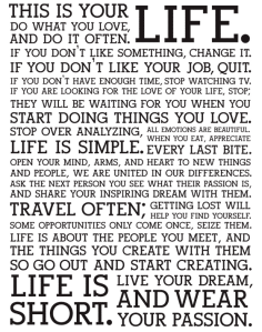 This is your life.